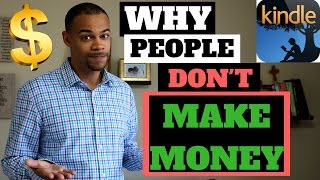 Why You Won't Make Money With Kindle Publishing or (any Business)