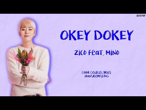 Mino ft. Zico - Okey Dokey Color Coded Lyrics {Han|Rom|Eng}