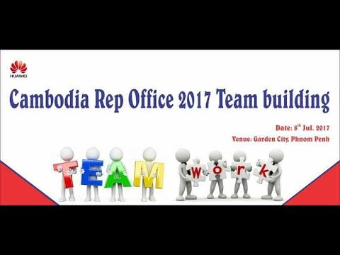 HUAWEI CAMBODIA REP OFFICE 2017 TEAM BUILDING