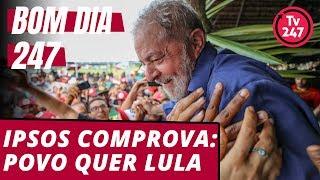 Baixar Bom dia 247 (20/8/18) – Pesquisa Ipsos comprova: o povo quer Lula