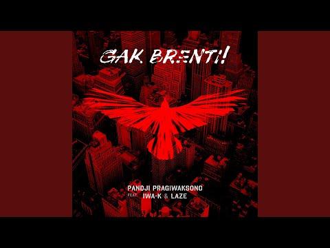 Gak Brenti (feat. Iwa K, Laze)