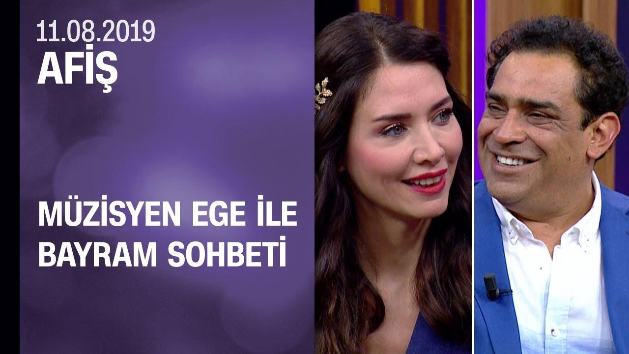 Müzisyen Ege ile keyifli bayram sohbeti Afiş'te ekrana geldi - 11.08.2019 Pazar