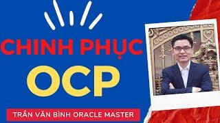 Live - Bí kíp Chinh phục chứng chỉ Oracle OCP step by step   Trần Văn Bình   Oracle DBA Việt Nam