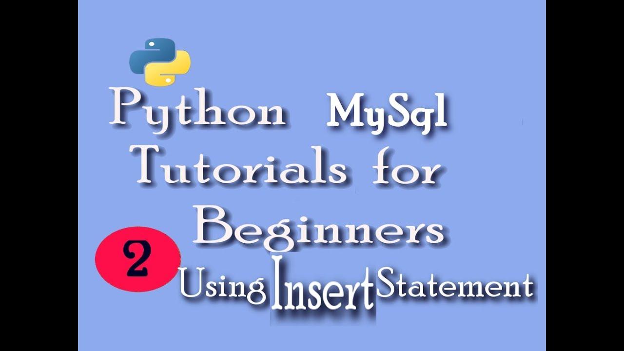 Python Mysql Tutorials For Beginners With Exampleinsert Statement