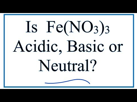 Is Fe(NO3)3 Acidic, Basic, Or Neutral (dissolved In Water)?