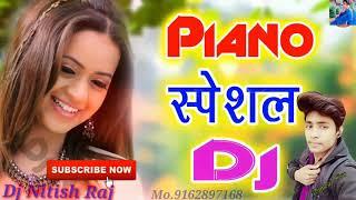 आ गाया #DjNitishRaj का सबसे धामाका Dj 🎹Piano Song Dj Nitish Raj Mo. 9162897168