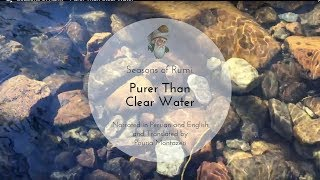 "Seasons of Rumi - ""Purer Than Clear Water"" - (In Persian and English)"