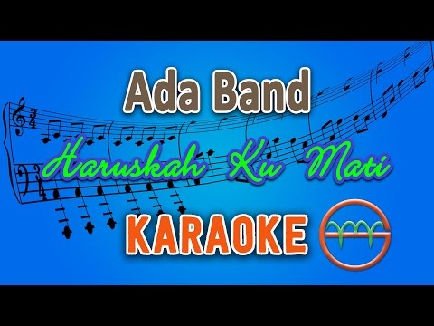 Ada Band - Haruskah Ku Mati (Karaoke Lirik Chord) by GMusic