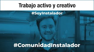 ¿Por qué soy instalador?- Adriá Verdú #SoyInstalador #ComunidadInstalador