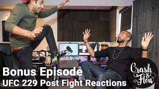 Bonus Episode - UFC 229 Post Fight Reactions Khabib vs McGregor