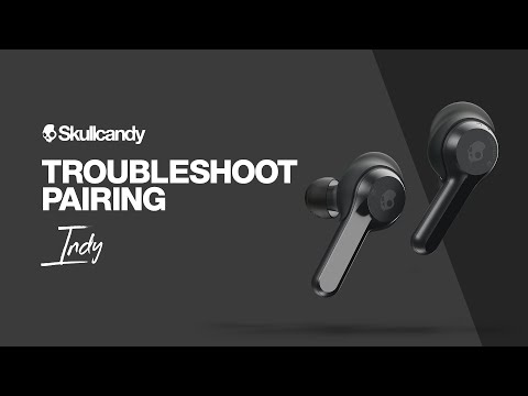 How To: Troubleshoot Pairing | Indy True Wireless Earbuds | Skullcandy
