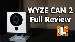 Wyze Cam 2 Review 1080P WiFi Security Camera - Unboxing, Setup, Settings, Footage