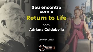 Return to Life com Adriana Coldebella