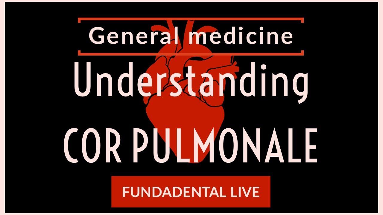 GENERAL MEDICINE – Cor pulmonale