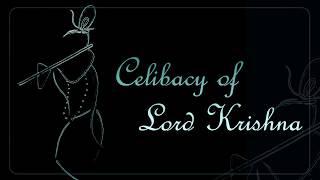 Celibacy of Lord Krishna
