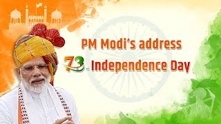 73rd Independence Day Celebrations - PM Modi's address to the Nation from Red Fort - 15 August 2019