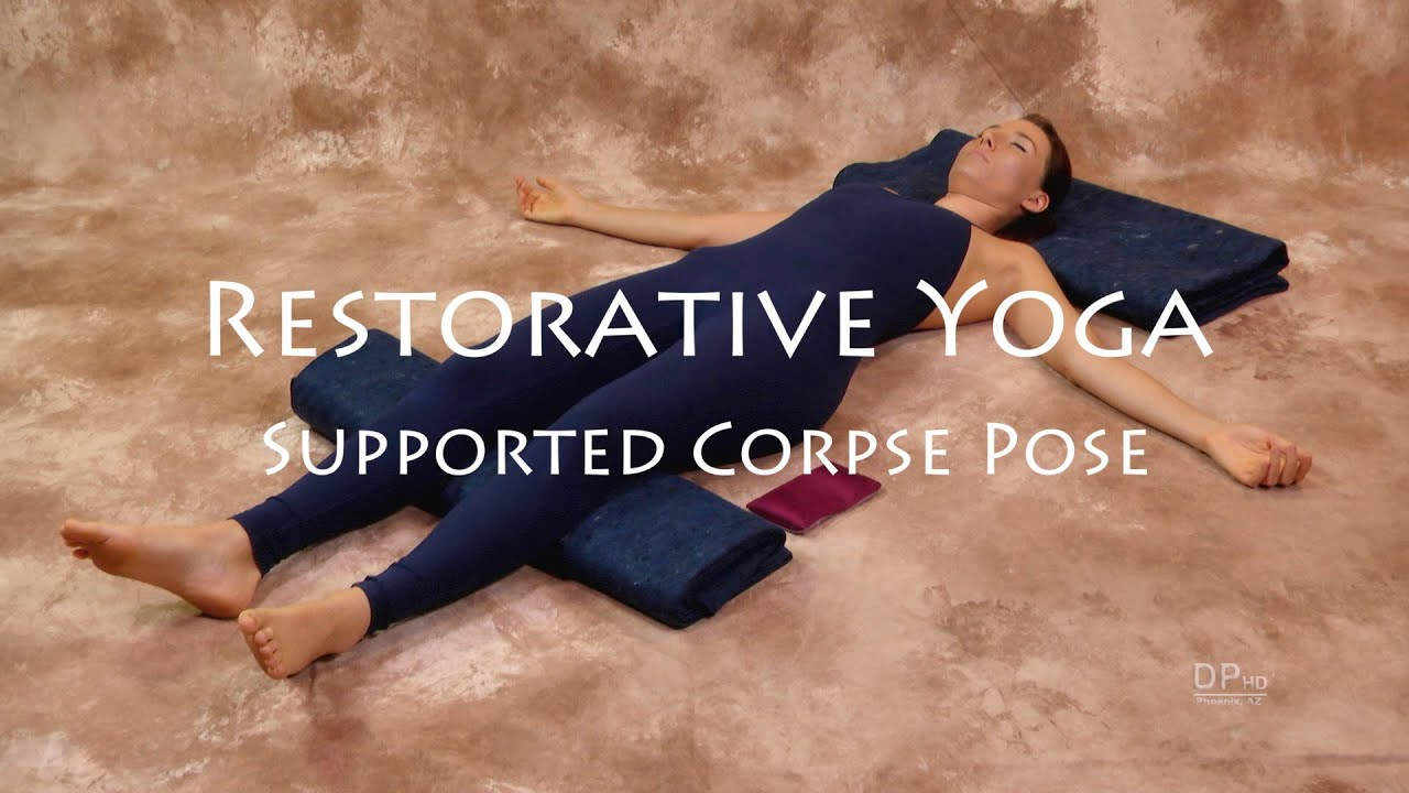Relaxation Yoga  Supported Corpse Pose Salamba Savasana