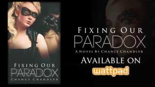 Fixing Our Paradox by Chance Chandler | Book Trailer