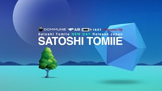 "DOMMUNE 2015/05/26 SATOSHI TOMIIE ""New Day"" Release Japan / BROADJ♯1607"