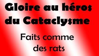 Gloire au Héros du Cataclysme: Faits comme des rats