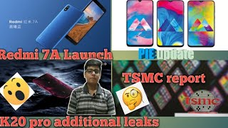 TechNews #1 Redmi K20 additional leaks,Redmi 7A launch, Samsung Mseries PIE update, TSMC report