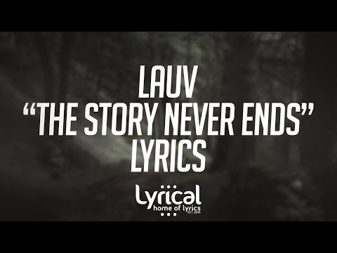 Lauv - The Story Never Ends (Piano Version) Lyrics