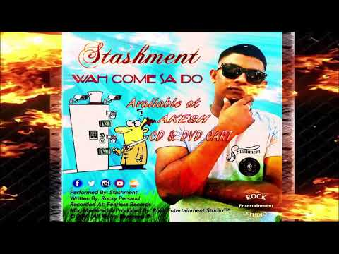 Stashment - Wah Come Sa Do (Guyana Chutney)