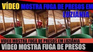 VÍDEO MOSTRA FUGA DE PRESOS EM LUZIÂNIA NO DIA 06/01/2018 SÁBADO.