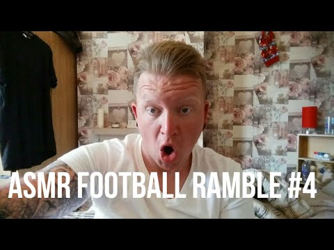 ASMR FOOTBALL-RAMBLE #4-TRANSFERS,BIG MANAGER NEWS+WORLD CUP GROUP B SQUADS.*WHISPERED/TINGLES*