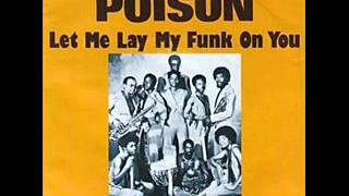 Poison - Let Me Lay My Funk On You (Kinky)