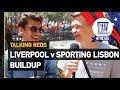 Liverpool v Sporting Lisbon Buildup | Talking Reds