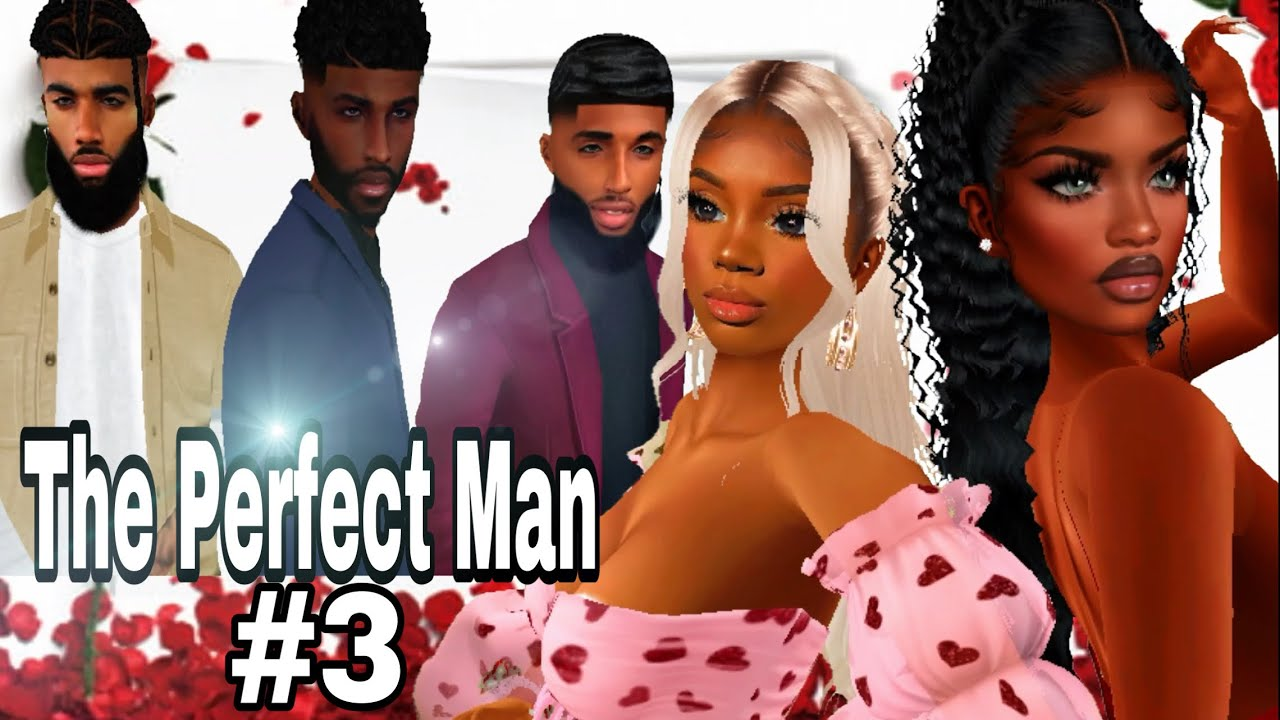 IMVU Movie| The Perfect Man 💍| Part 3| Voice Over (NO SUBTITLES)