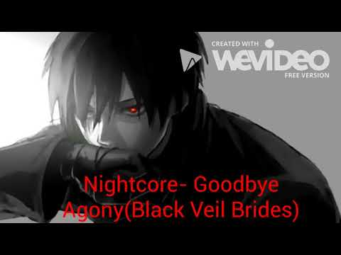 Nightcore- Goodbye Agony( BVB)