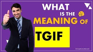 TGIF - what is the meaning of Internet Slang