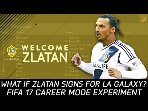 What if Zlatan Ibrahimovic signs for LA Galaxy? - FIFA 17 Experiment