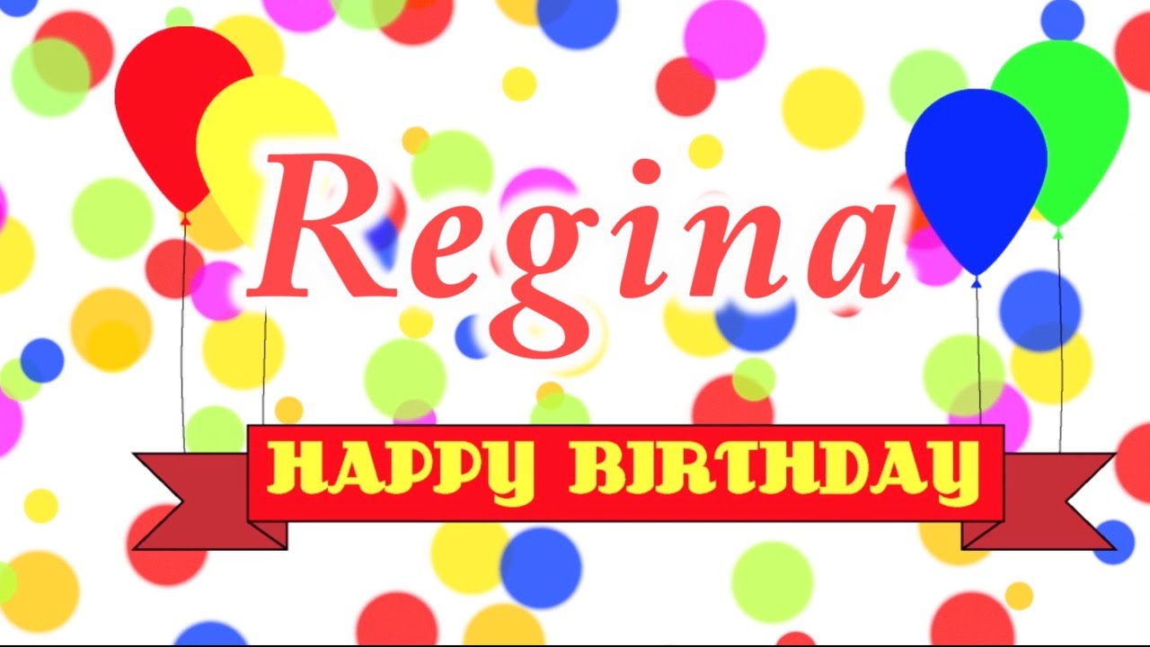 happy birthday regina