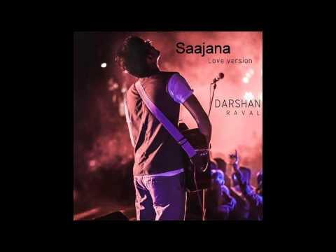 Saajna - Love version - Darshan Raval -Dip...
