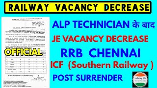 RRB Chennai ( ICF ) JE Vacancy Decrease due to Post Surrender