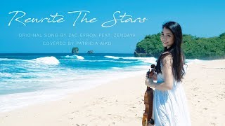 Download Lagu Rewrite The Stars - Zac Effron & Zendaya ( Violin Cover by Aiko ) Mp3