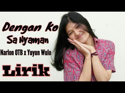 Dengan Ko Sa Nyaman - Narlon OTB X Yuyun Wulo || Lagu Timur Romantis