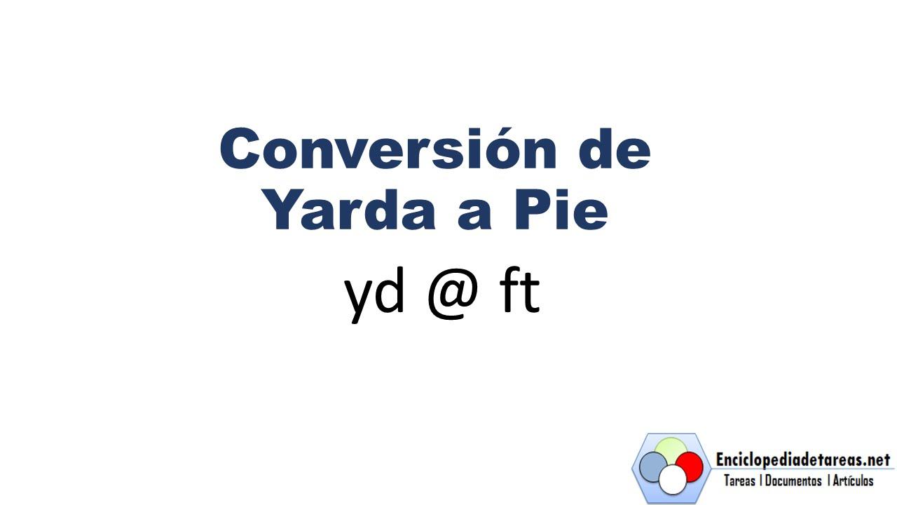 Conversión De Yardas A Pies Youtube