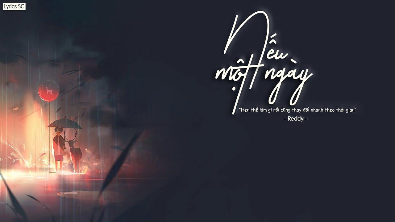 Nếu Một Ngày – Reddy   MV Lyrics HD