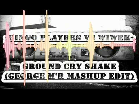 Bingo Players vs Wiwek- Ground Cry Shake...