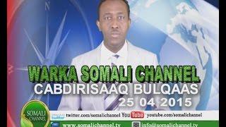 WARKA SOMALI CHANNEL SWEDEN CABDIRISAAQ BULQAAS 25 04 2015