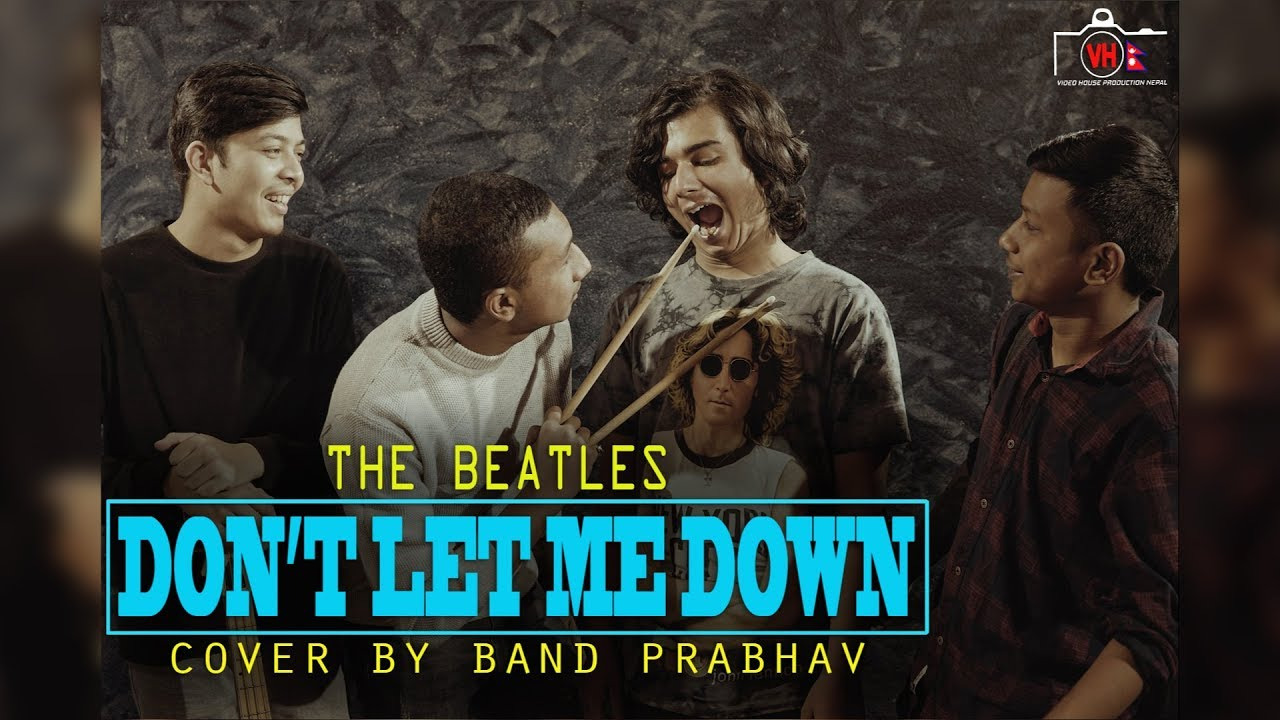 the beatles don 39 t let me down cover by band prabhav youtube. Black Bedroom Furniture Sets. Home Design Ideas