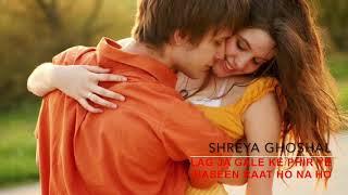 Lag Ja Gale Ke PhIr Hasin Raat Ho Na Ho | Shreya Ghoshal | Love and Pain Collection