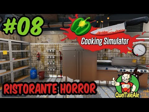 HORROR RESTAURANT | Cooking Simulator - Gameplay ITA - Let's Play #08