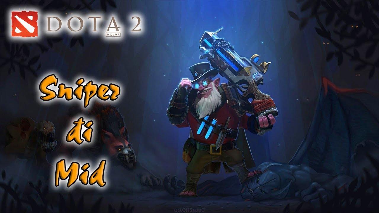 DOTA 2 : Hướng dẫn chơi Sniper đi mid và feed