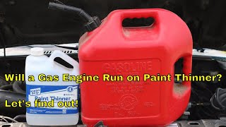 Will a Gas Engine Run on Paint Thinner?  Let's find out!
