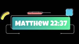 LifeMission Kids Matthew 22:37-38